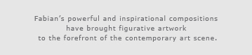 A personal quote from the artist Fabian Perez